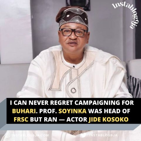 I can never regret campaigning for Buhari. Prof. Soyinka was head of FRSC but ran — Actor Jide kosoko