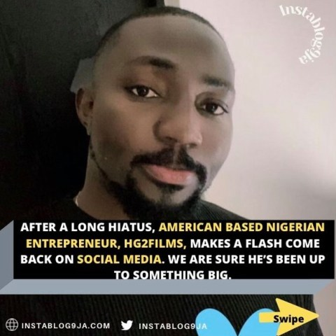 After a long hiatus, American Based Nigerian Entrepreneur, HG2films, makes a flash come back on social media. We are sure he's been up to something big.