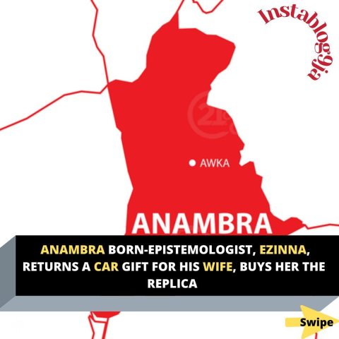 Anambra born-epistemologist, Ezinna, returns a car gift for his wife, buys her the replica