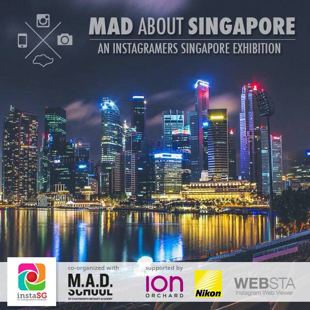"""""""Mad About Singapore"""" – an Instagramers Singapore exhibition"""