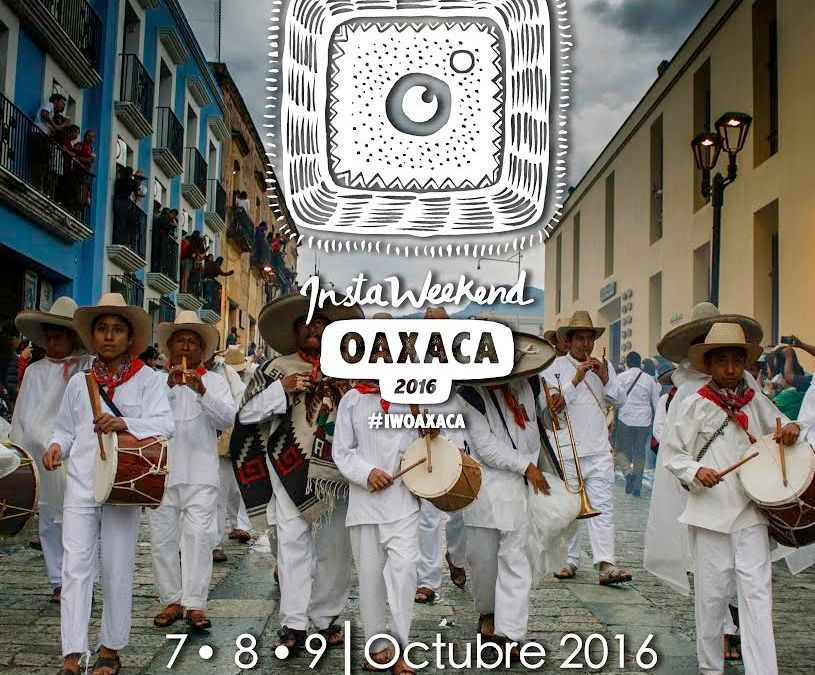 Instaweekend and Instameet in Oaxaca with Instagramers Mexico