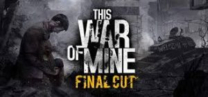 This War Of Mine Final Cut Full Pc Game + Crack