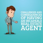 Challenges and Consequences of Having an Incapable Real Estate Agent
