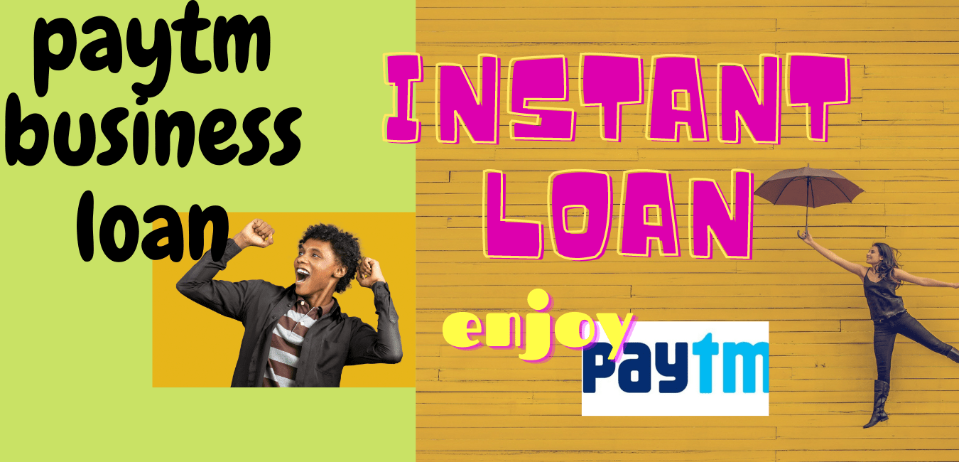 Read more about the article Paytm business loan-Instant Loan