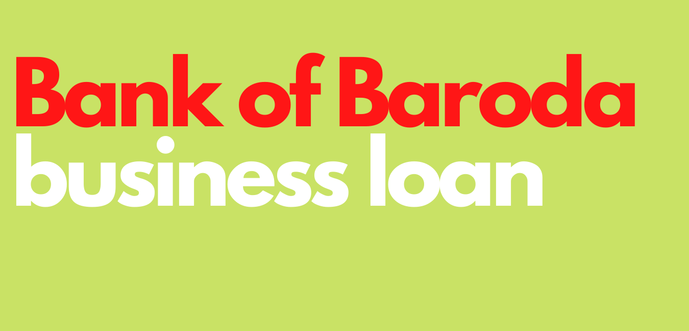 Read more about the article Bank of Baroda business loan