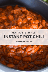 Mama's Simple Instant Pot Chili instantloss.com
