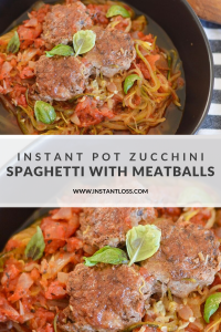 Instant Pot Zucchini Spaghetti with Meatballs instantloss.com