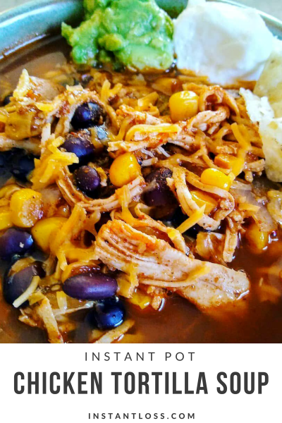 Instant Pot Chicken Tortilla Soup instantloss.com