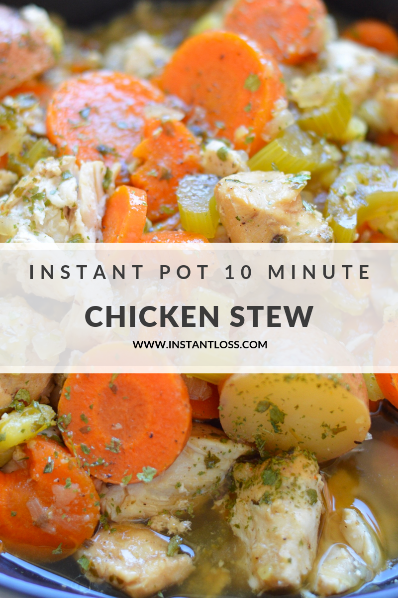 Instant Pot 10 Minute Chicken Stew - Instant Loss - Conveniently Cook Your  Way To Weight Loss