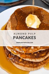 Almond Pulp Pancakes instantloss.com