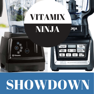 VITAMIX vs NINJA: A SHOWDOWN