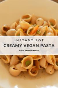 Instant Pot Creamy Vegan Pasta instantloss.com