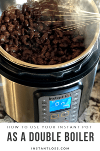 How to use your Instant Pot as a double boiler instantloss.com