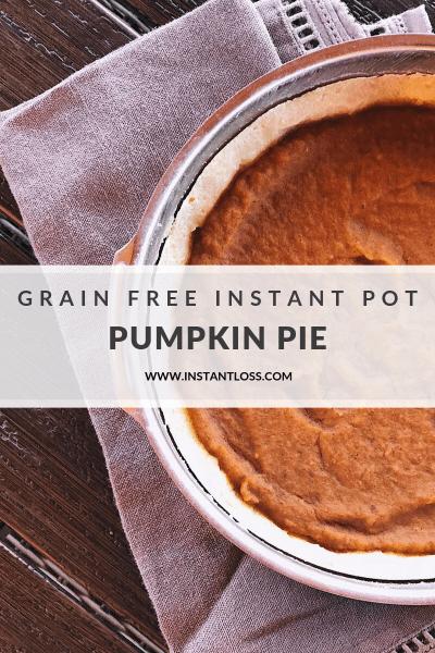 Grain Free Instant Pot Pumpkin Pie instantloss.com