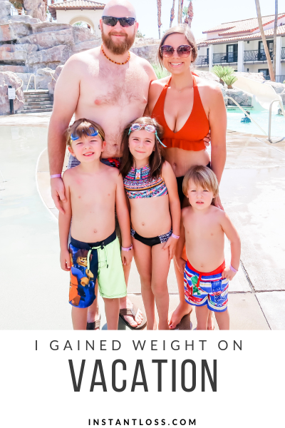 I Gained Weight on Vacation instantloss.com