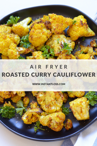 Air Fryer Roasted Curry Cauliflower instantloss.com