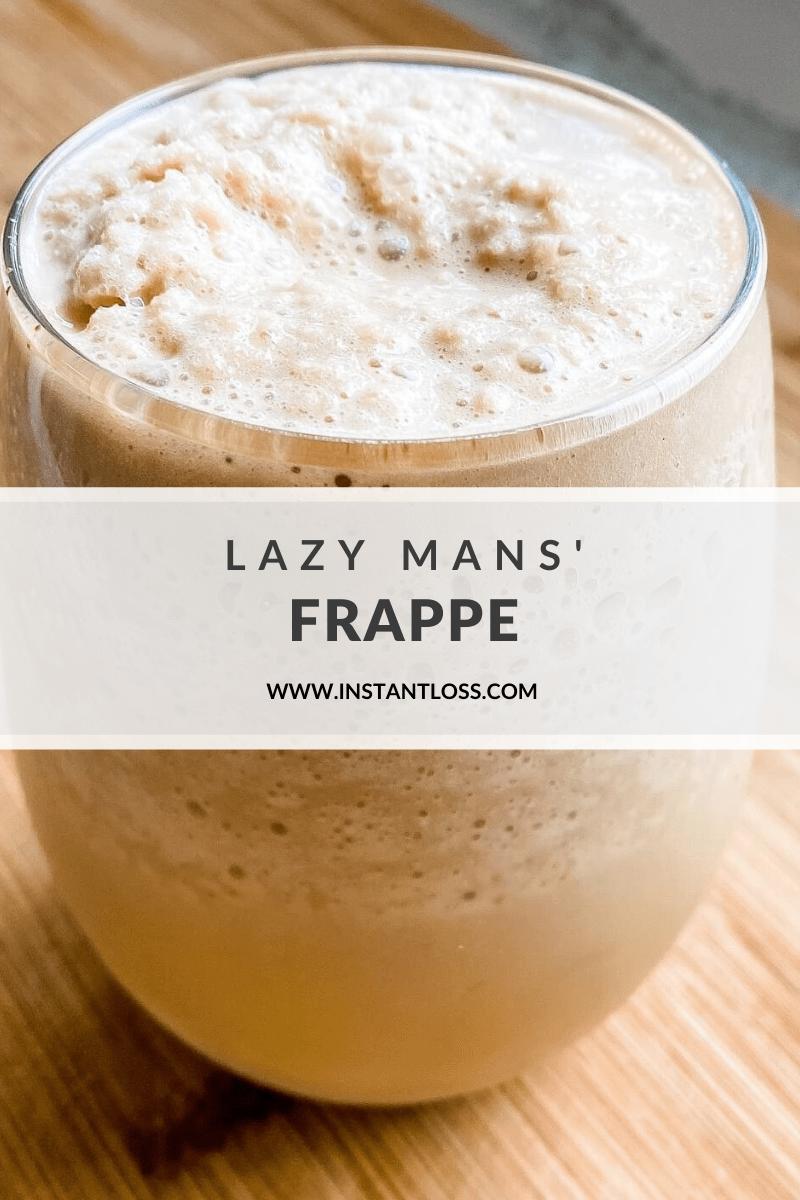 Lazy Mans' Frappe instantloss.com