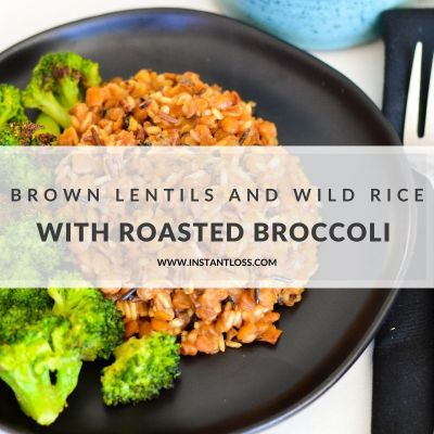 Brown Lentils and Wild Rice with Roasted Broccoli instantloss.com