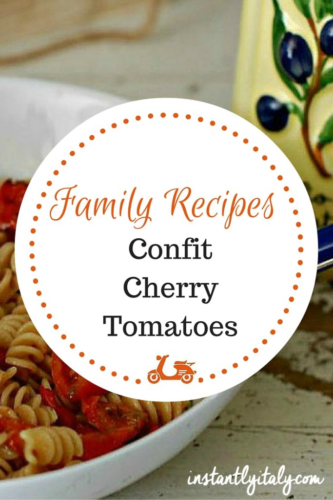 Family recipes: the recipe we use to prepare confit cherry tomatoes
