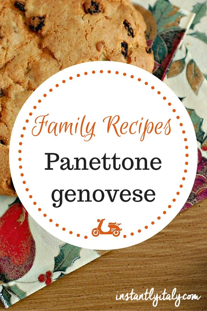 My family's recipe for panettone genovese, one of the traditional Italian Christmas sweets