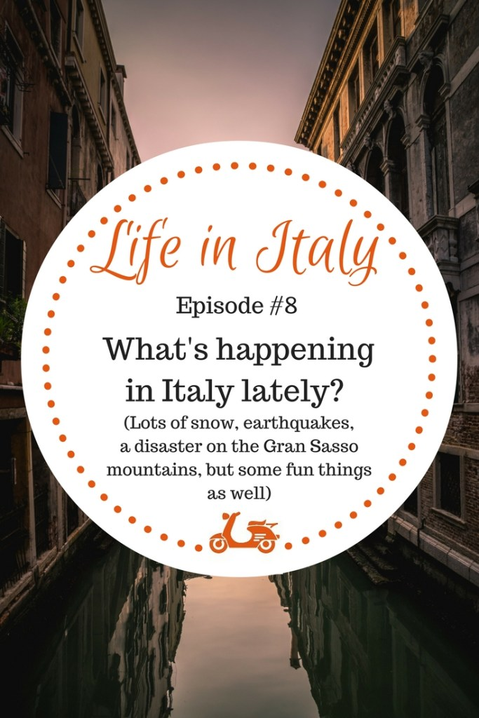 [Life in Italy – Episode #8] January, 2017