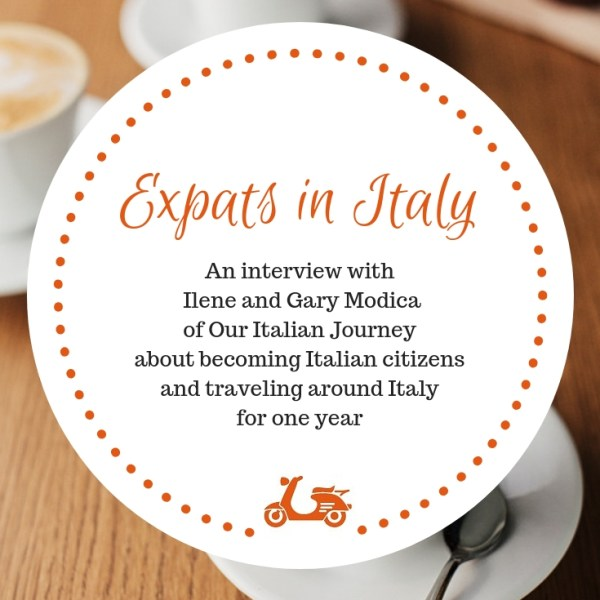In this post, I chat with Ilene and Gary Modica of Our Italian Journey, about becoming Italian citizens and traveling around Italy for one year (and much more)