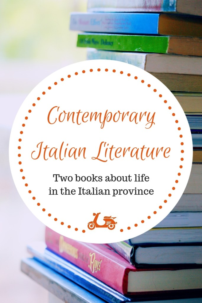 Contemporary Italian Literature is full of very interesting reads. In this post, I tell you about two books that will help you understand life in the Italian province.