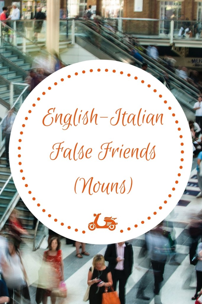 English-Italian False Friends (Nouns)