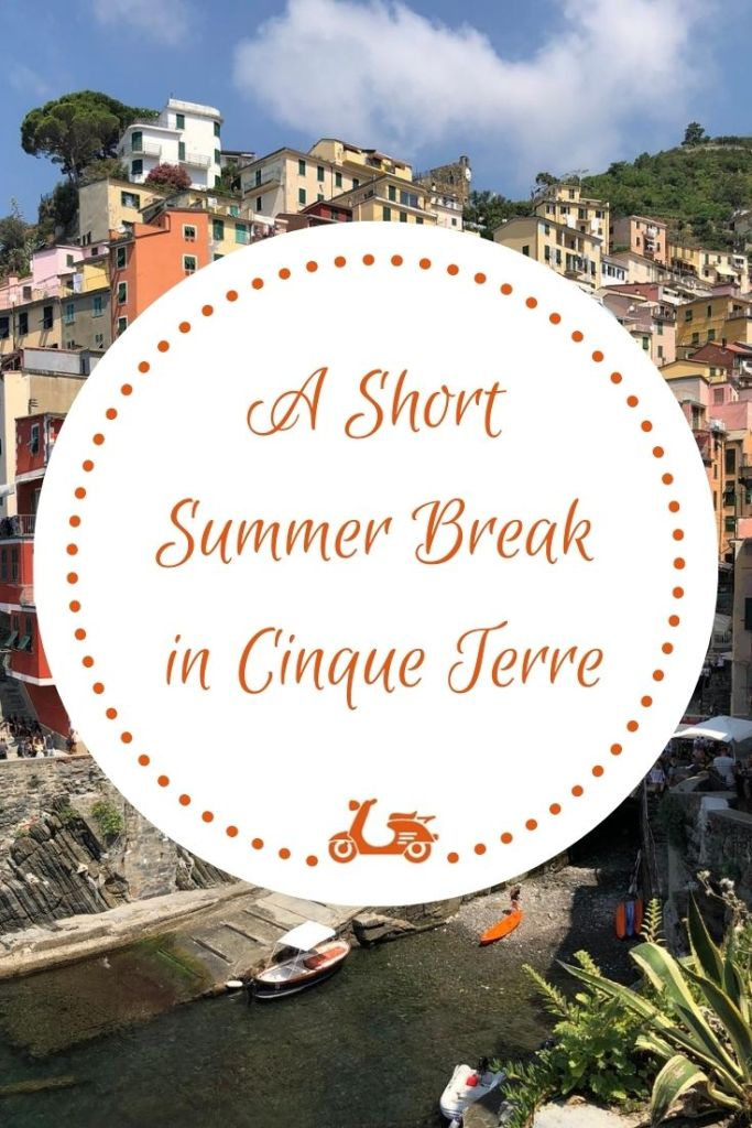 Visit Cinque Terre in Two Days: What to See and Do in This Amazing Italian Location