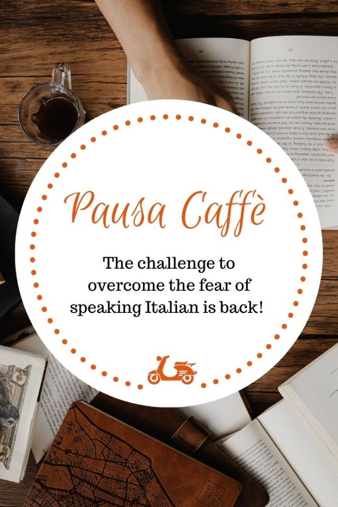 Pausa Caffè is a challenge to speak Italian every day and overcome your fear of speaking Italian.