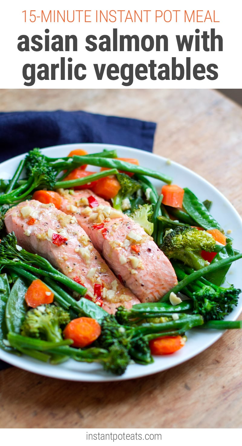 15minute Instant Pot Meal  Asian Salmon With Garlic Vegetables