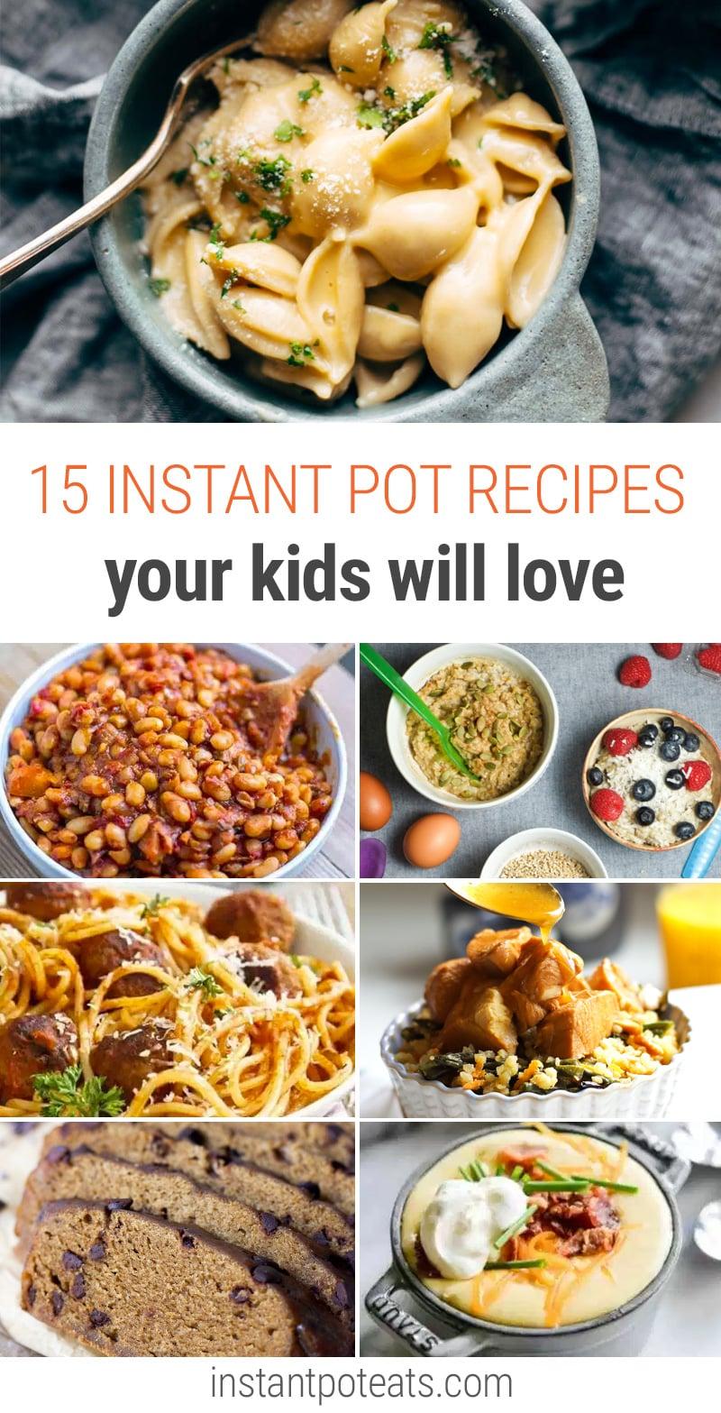 15 Instant Pot Recipes Kids Will Love Instant Pot Eats