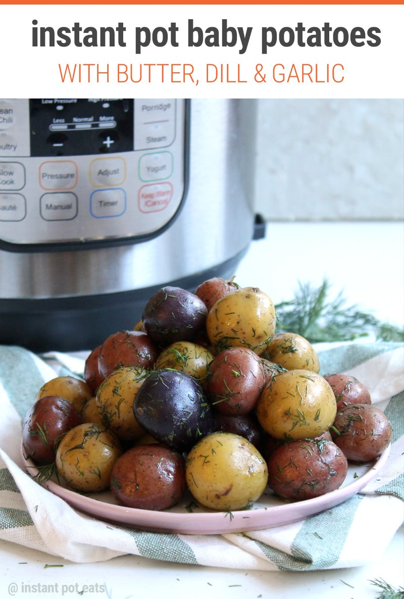 Instant Pot Baby Potatoes with Dill & Butter | #potatoes #pressurecooker #instantpot #garlic #dill #butter