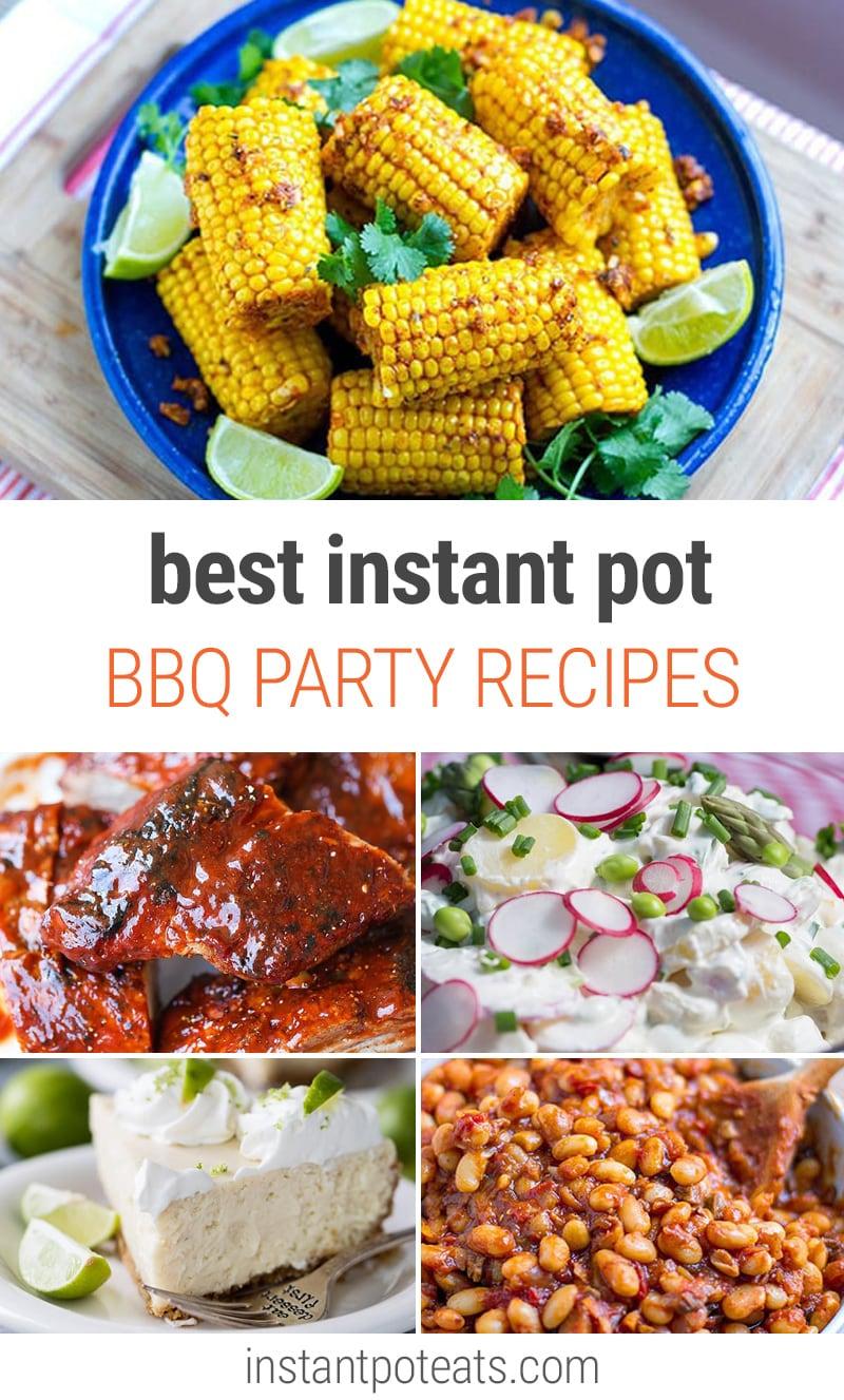 Best Instant Pot BBQ Party Recipes   #bbq #picnic #corn #ribs #beans #yardparty #outdoorparty #hamburgers #potatoes