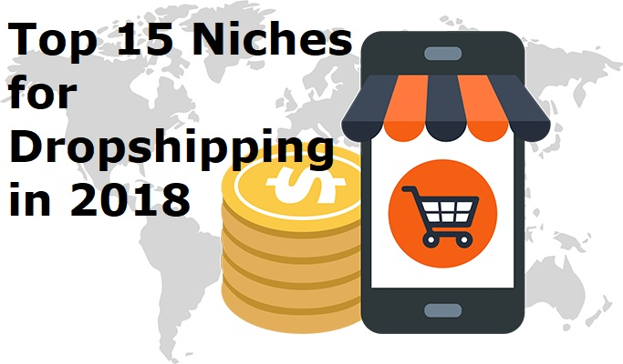 Top 15 Niches for Dropshipping in 2018