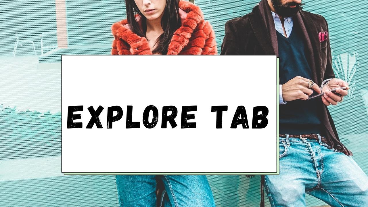 Explore Tab