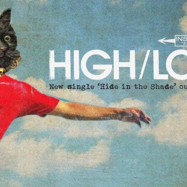 HIGH/LOW – Hide in the Shade
