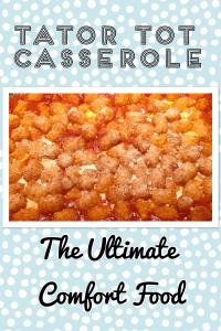 tator tot casserole: the ultimate comfort food- pin