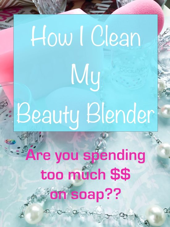 How I Clean My Beauty Blender- Are you spending too much money on soap?