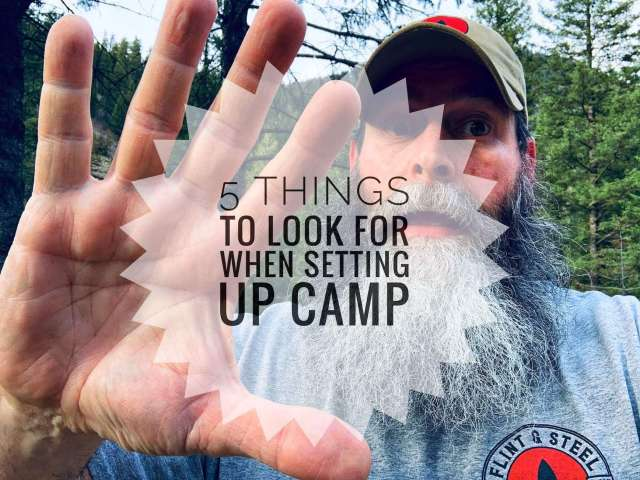The Five Things To Look For When Setting Up Camp