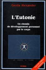 L'Eutonie. Un chemin de développement personnel par le corps
