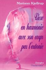 Vivre en harmonie avec son corps par l'Eutonie