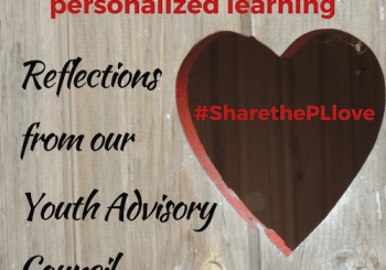 Youth Advisory Council-What We Love About Personalized Learning