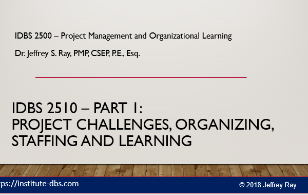 PM Part 1 — Project Challenges, Organizing, Staffing and Learning Course