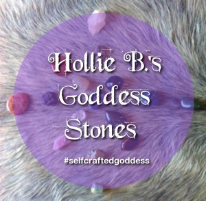 Hollie B.'s Goddess Stones