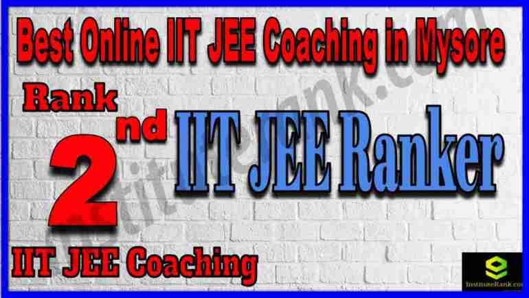 Rank 2nd Best Online IIT JEE Coaching in Mysore