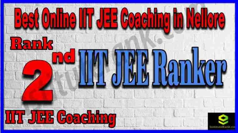 Rank 2nd Best Online IIT-JEE Coaching in Nellore