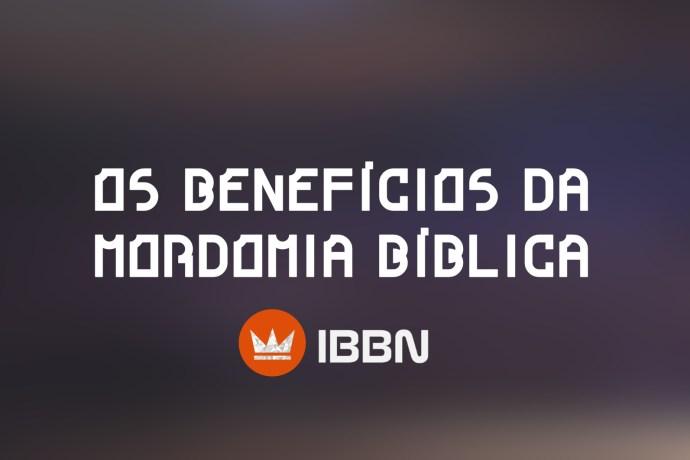 Os Benefícios da Mordomia Bíblica