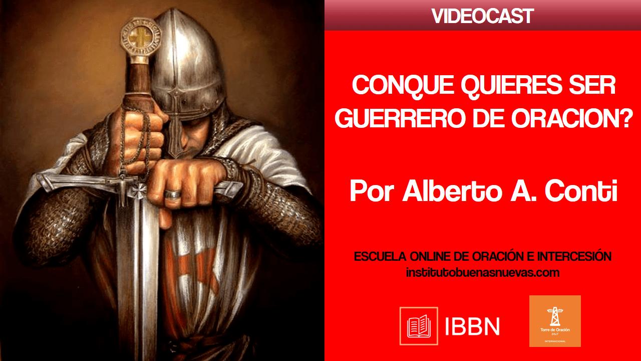 Conque quieres ser Guerrero de Oracion?