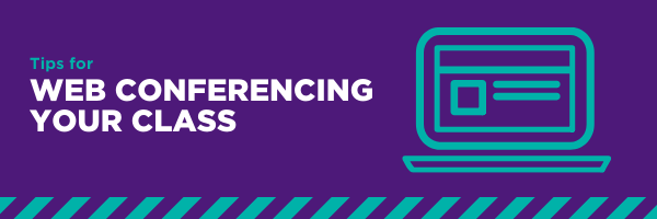 Tips for web conferencing your class